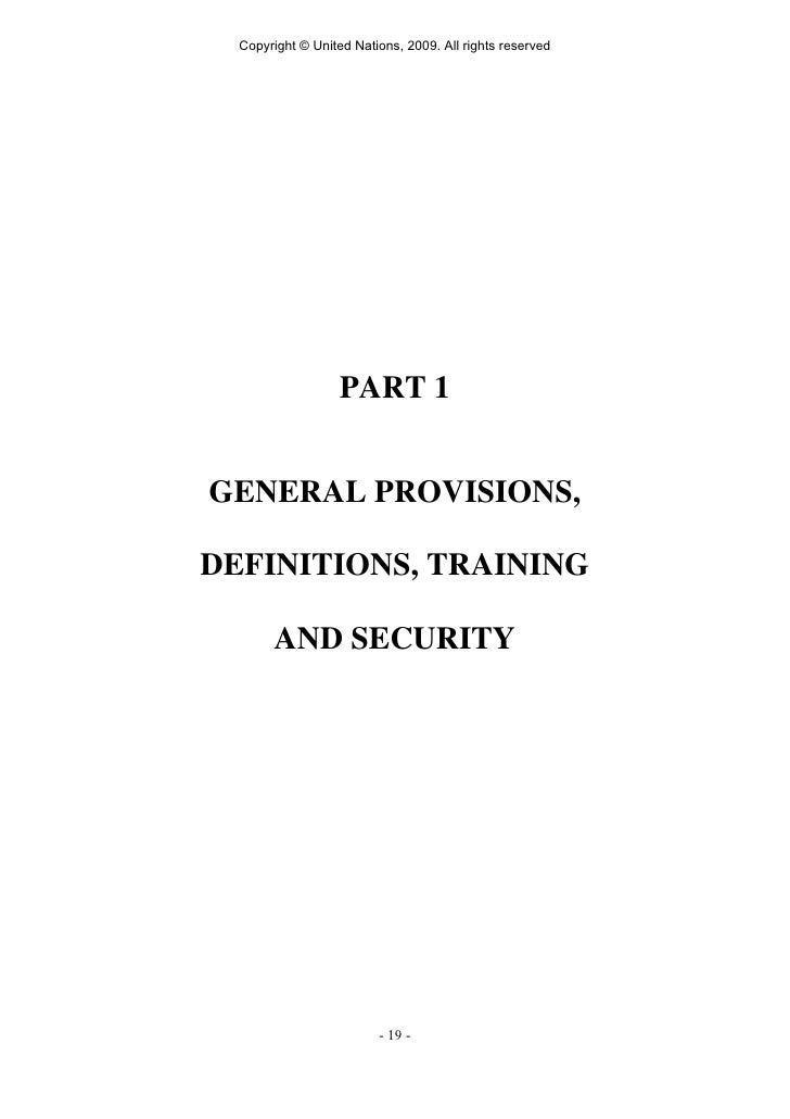 Copyright © United Nations, 2009. All rights reserved                        PART 1   GENERAL PROVISIONS,  DEFINITIONS, TR...