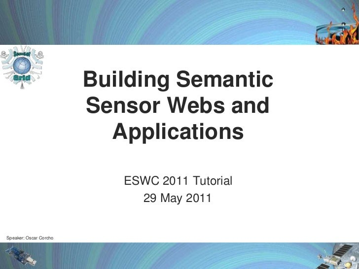Tutorial ESWC2011 Building Semantic Sensor Web - 01 - Introduction