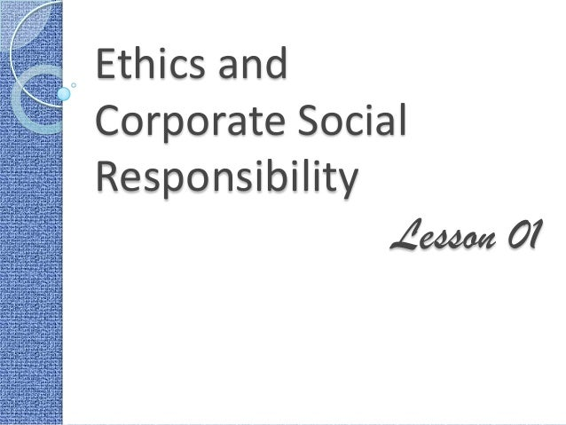 essay on social responsibility and ethics Name tutor course college date introduction business ethics are professional ethics that are applied in a business environment these ethics are used to guide the.