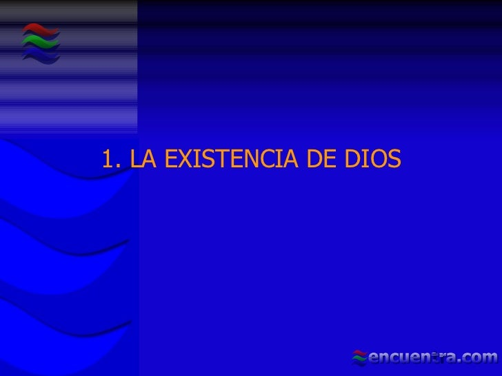 1. LA EXISTENCIA DE DIOS