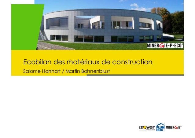 Ecobilan des matériaux de construction  Salome Hanhart / Martin Bohnenblust