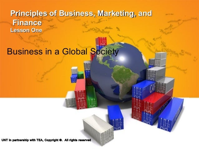Principles of Business, Marketing, andPrinciples of Business, Marketing, and FinanceFinance Lesson OneLesson One Business ...