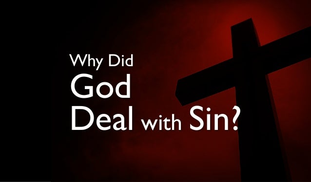 Why Did  God Deal with Sin?