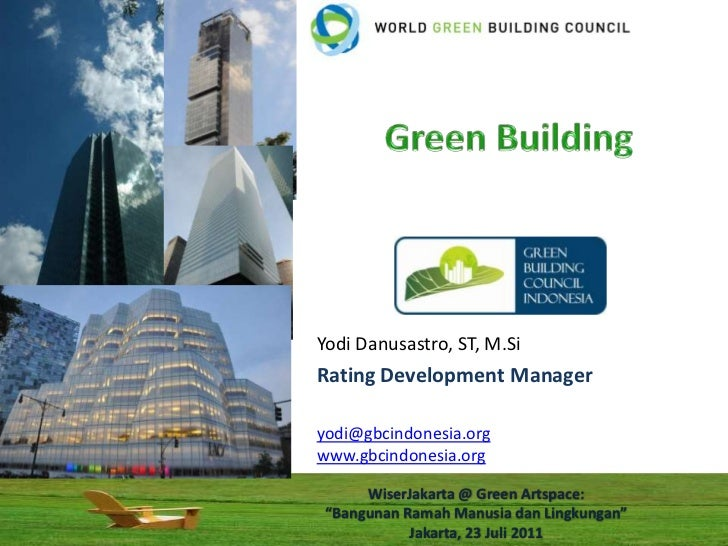 Green Building<br />Yodi Danusastro, ST, M.Si<br />Rating Development Manager<br />yodi@gbcindonesia.org<br />www.gbcindon...