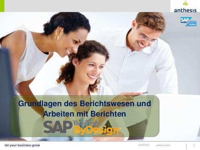 anthesis GmbH 104.06.2014 Grundlagen des Berichtswesen und Arbeiten mit Berichten