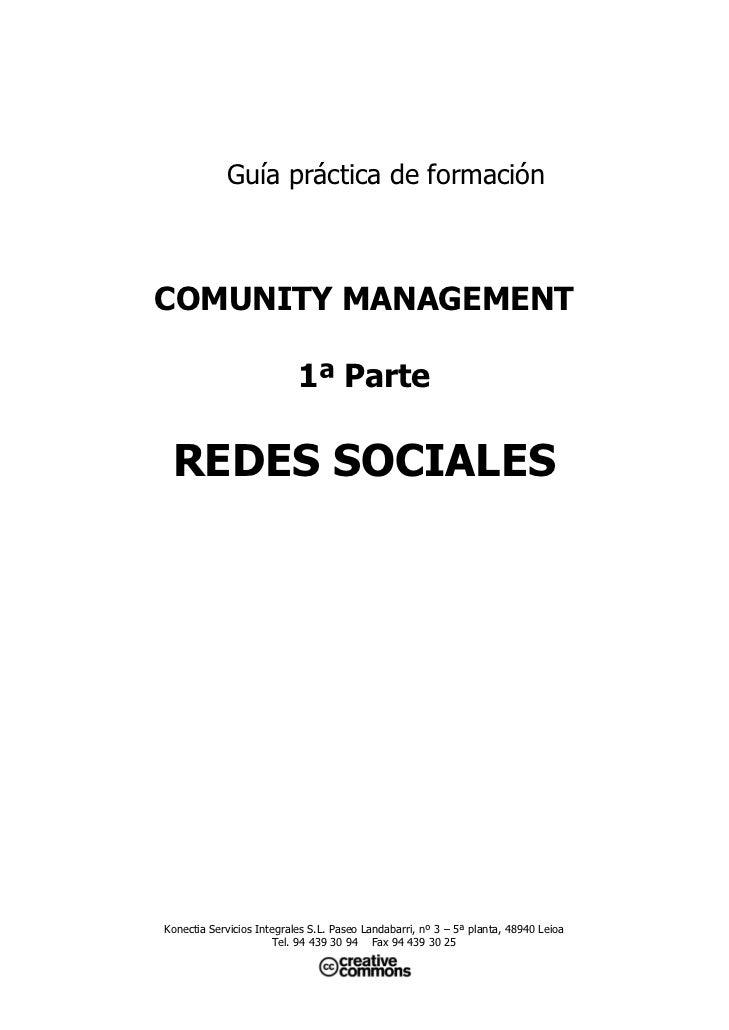 Guía práctica de formaciónCOMUNITY MANAGEMENT                           1ª Parte REDES SOCIALESKonectia Servicios Integral...