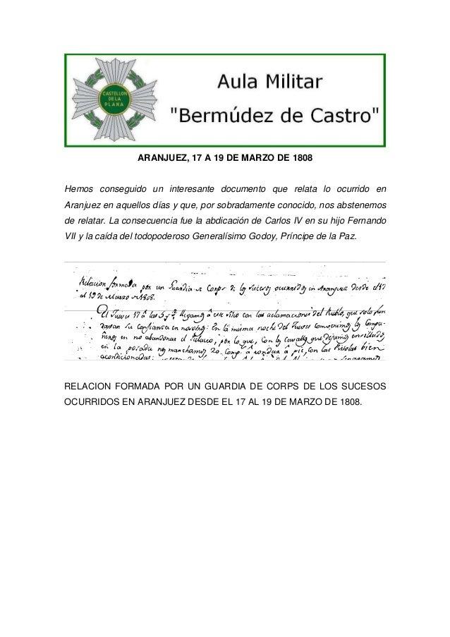 ARANJUEZ, 17 A 19 DE MARZO DE 1808  Hemos conseguido un interesante documento que relata lo ocurrido en Aranjuez en aquell...