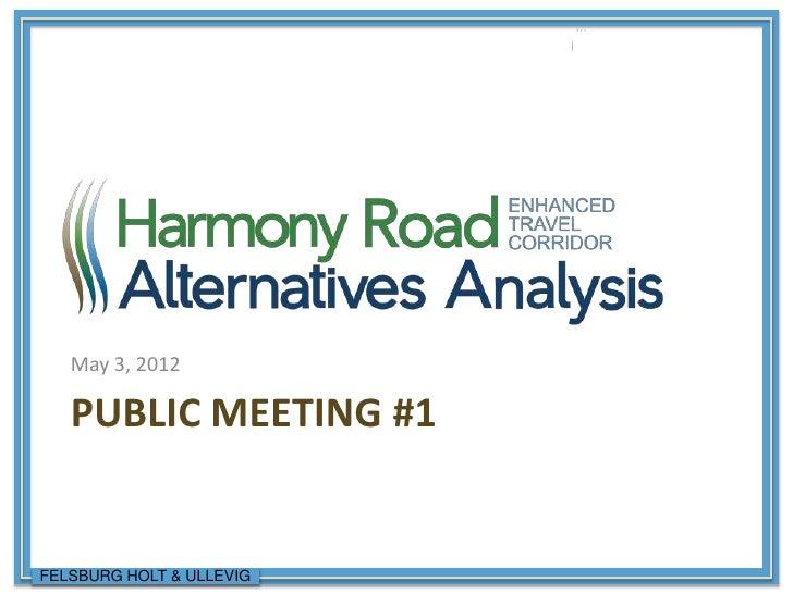 May 3, 2012   PUBLIC MEETING #1FELSBURG HOLT & ULLEVIG