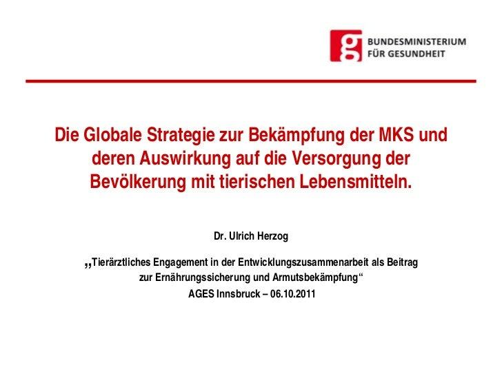 Ulrich Herzog: Die Globale Strategie zur Bekämpfung der Maul- und Klauenseuche und deren Auswirkung auf die Versorgung der Bevölkerung mit tierischen Lebensmitteln