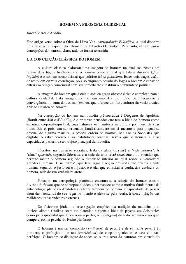 HOMEM NA FILOSOFIA OCIDENTALJoacir Soares dAbadiaEste artigo versa sobre a Obra de Lima Vaz, Antropologia Filosófica, a qu...