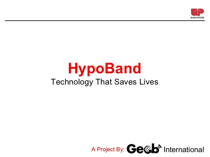 HypoBandTechnology That Saves Lives          A Project By:       International
