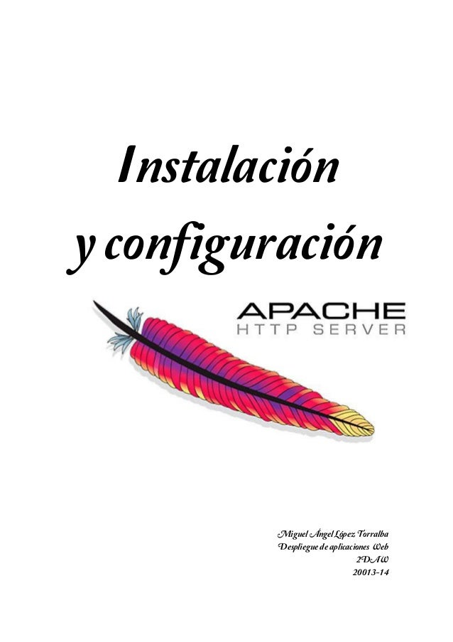 Instalación y configuración  Miguel Ángel López Torralba Despliegue de aplicaciones Web 2DAW 20013-14