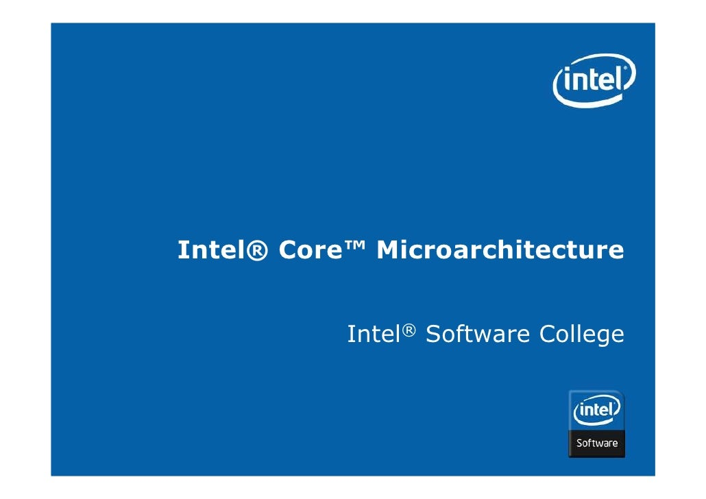 Intel® Core™ Microarchitecture           Intel® Software College