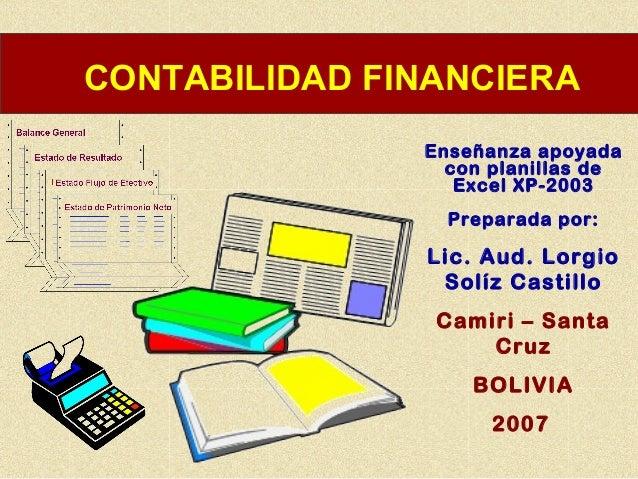 CONTABILIDAD FINANCIERA               Enseñanza apoyada                 con planillas de                  Excel XP-2003   ...