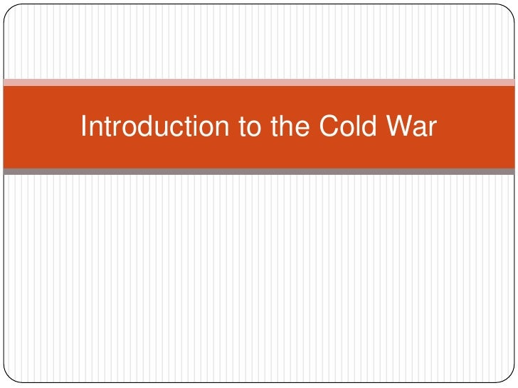 Introduction to the Cold War<br />