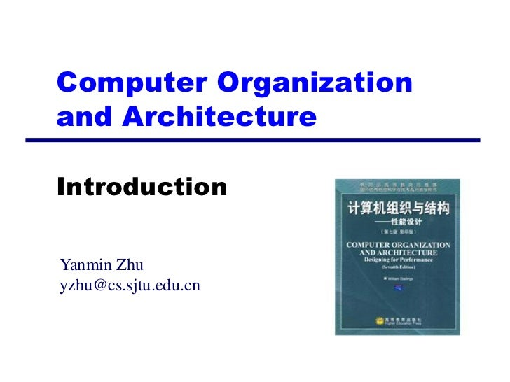 Computer Organizationand ArchitectureIntroductionYanmin Zhuyzhu@cs.sjtu.edu.cn
