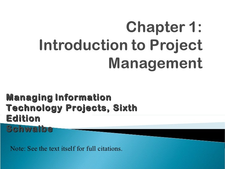 Managing   Information Technology Projects, Sixth Edition Schwalbe Note: See the text itself for full citations.