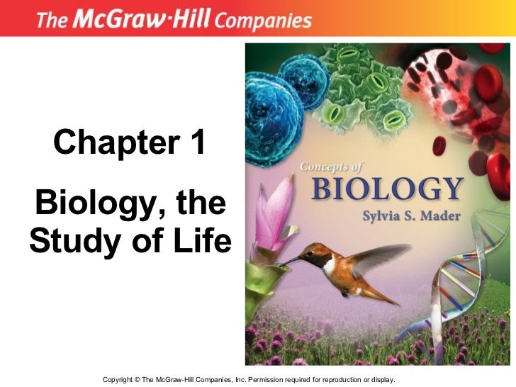 Copyright  ©  The McGraw-Hill Companies, Inc. Permission required for reproduction or display. Chapter 1 Biology, the Stud...