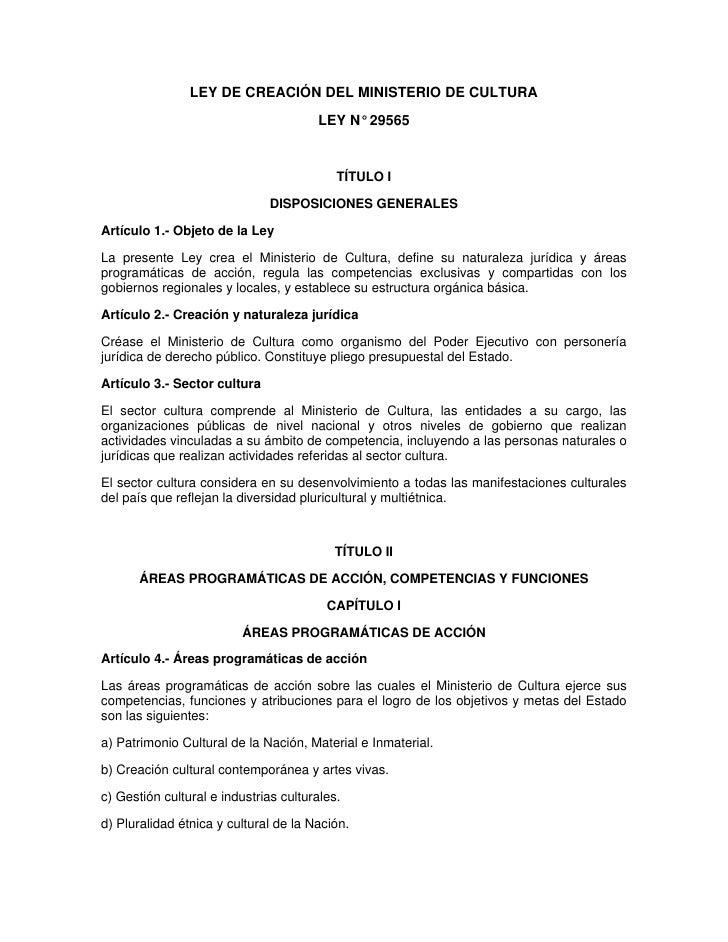 LEY DE CREACIÓN DEL MINISTERIO DE CULTURA                                       LEY N° 29565                              ...