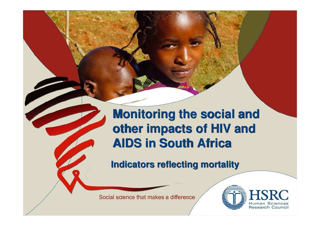 Monitoring the social and other impacts of HIV and AIDS in South Africa Indicators reflecting mortality