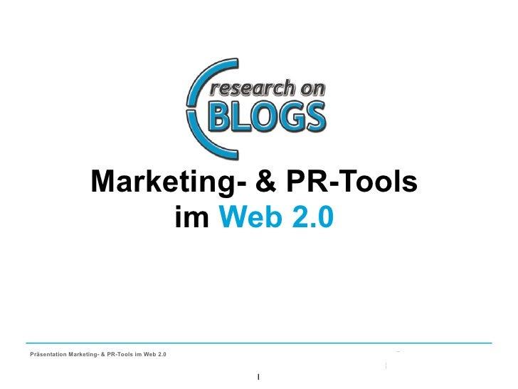 Marketing- & PR-Tools                         im Web 2.0    Präsentation Marketing- & PR-Tools im Web 2.0                 ...
