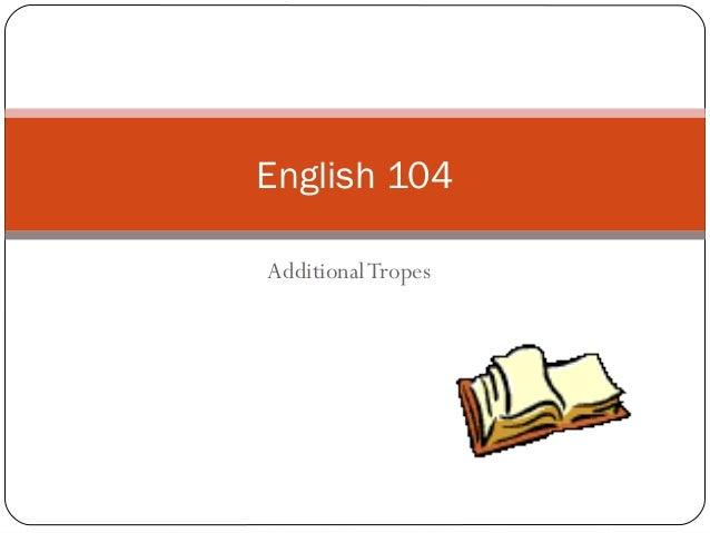 English 104:  Additional Tropes