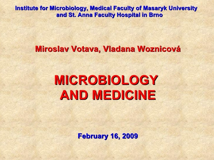 Institute  for  Microbiology, Medical Faculty of Masaryk University  and St. Anna Faculty Hospital  in Brno Miroslav Votav...