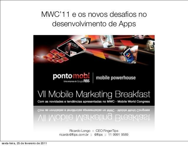 MWC'11 e os novos desafios no                                 desenvolvimento de Apps                                      ...