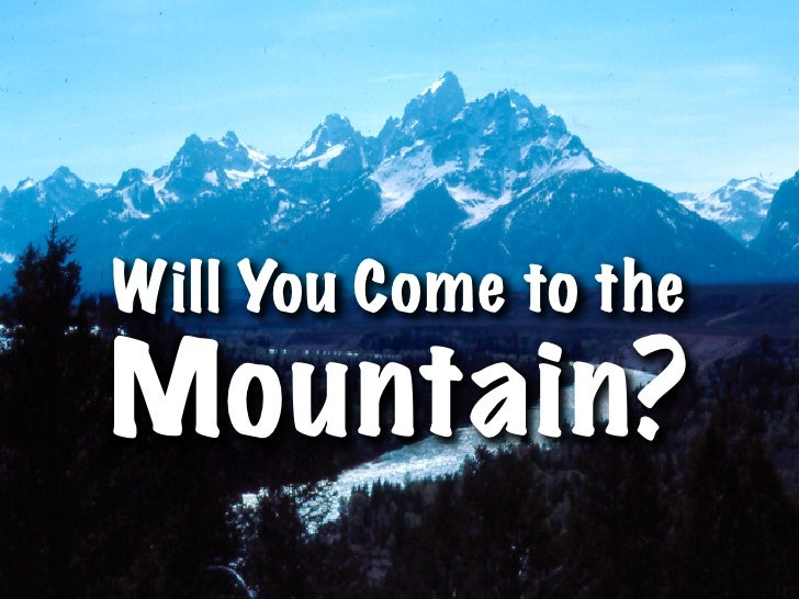Will You Come to the Mountain?