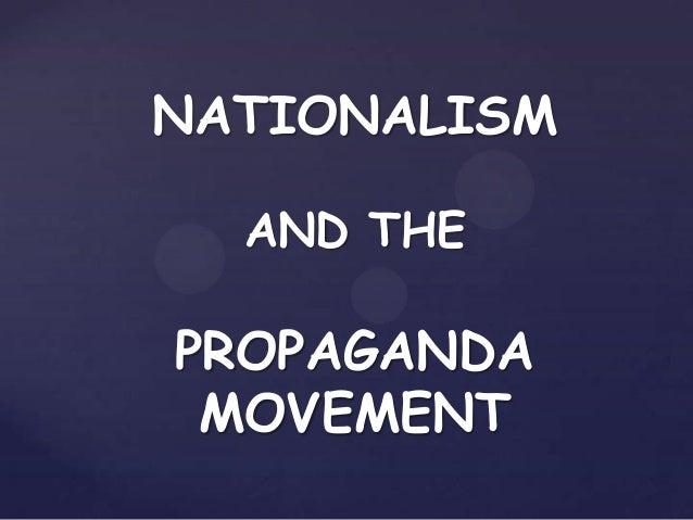 NATIONALISM  AND THEPROPAGANDA MOVEMENT