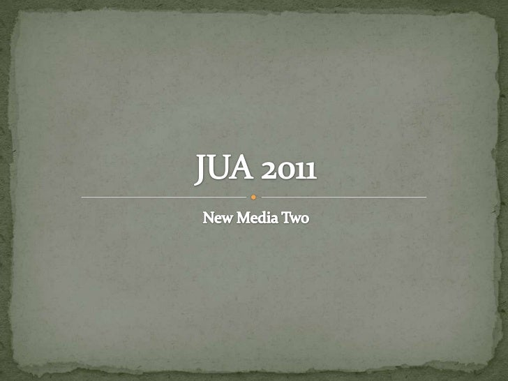 New Media Two<br />JUA 2011<br />