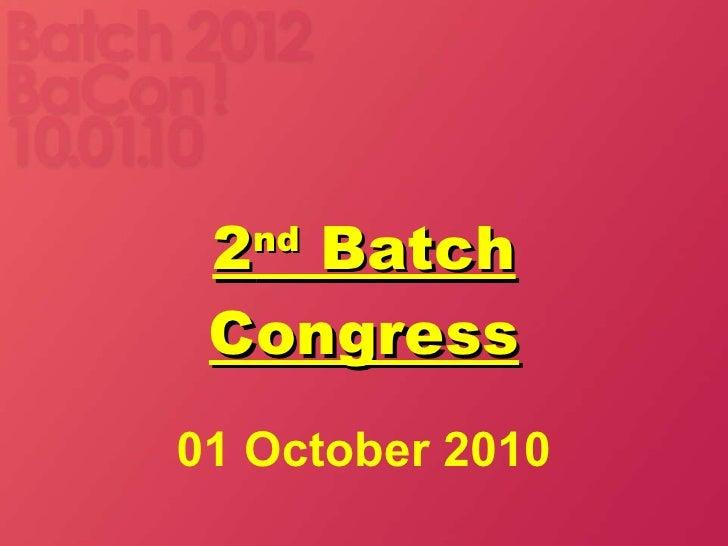 2 nd  Batch Congress 01 October 2010
