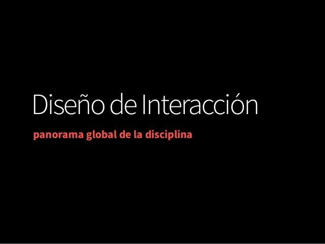 Diseño de Interacción panorama global de la disciplina