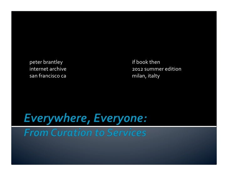 Everywhere, Everyone: from Curation to Services