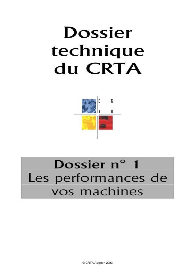 © CRTA Avignon 2003 Dossier technique du CRTA Dossier n° 1 Les performances de vos machines
