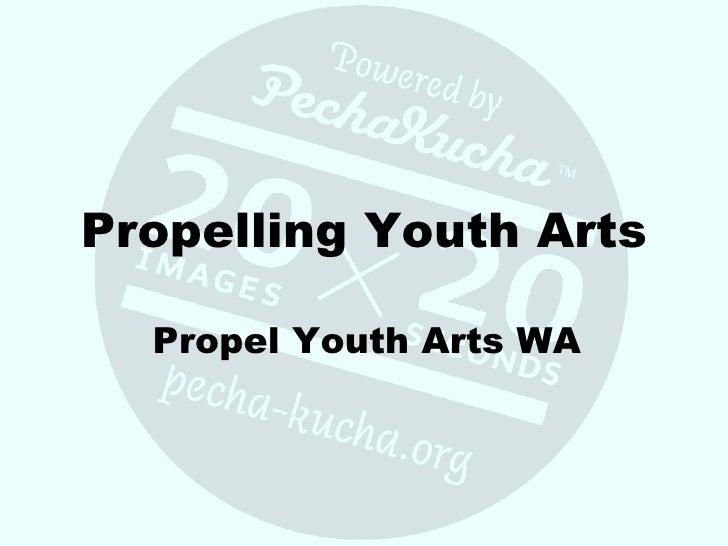 Propelling Youth Arts Propel Youth Arts WA