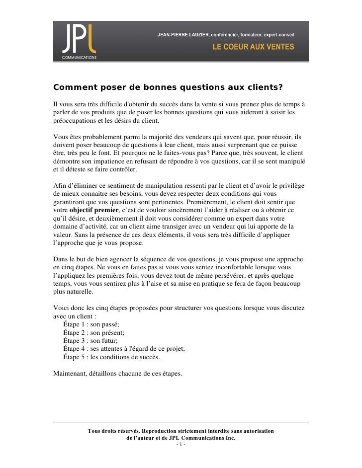 Comment poser de bonnes questions aux clients?  Il vous sera très difficile d'obtenir du succès dans la vente si vous pren...