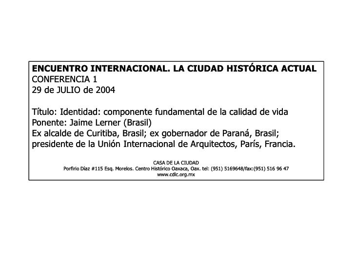 ENCUENTRO INTERNACIONAL. LA CIUDAD HISTÓRICA ACTUAL CONFERENCIA 1 29 de JULIO de 2004  Título: Identidad: componente funda...