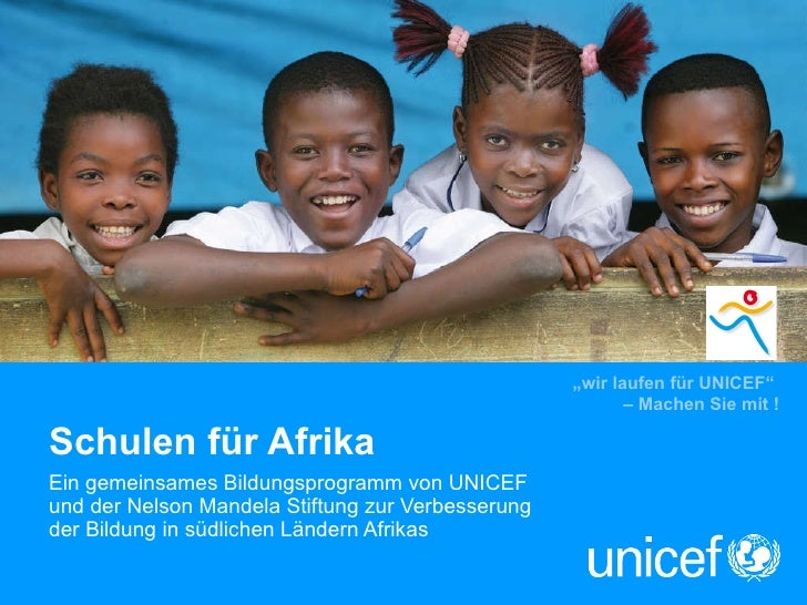 Schulen für Afrika Ein gemeinsames Bildungsprogramm von UNICEF  und der Nelson Mandela Stiftung zur Verbesserung  der Bild...