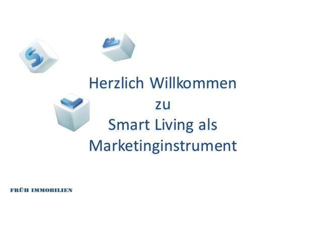 Herzlich  Willkommen   zu Smart  Living  als   Marketinginstrument