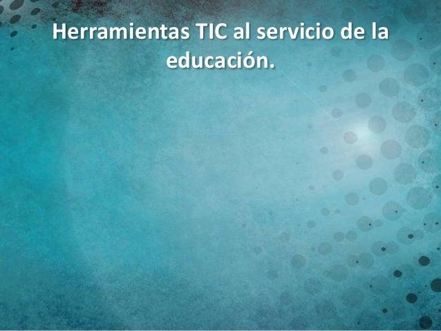 Herramientas TIC al servicio de la educación.