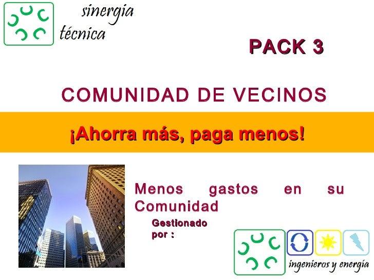 PACK 3COMUNIDAD DE VECINOS¡Ahorra más, paga menos!      Menos   gastos   en     su      Comunidad        Gestionado       ...