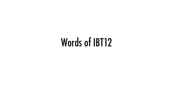 Words of IBT12