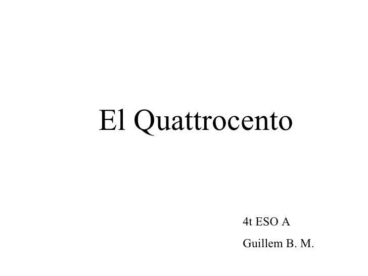 El Quattrocento              4t ESO A            Guillem B. M.
