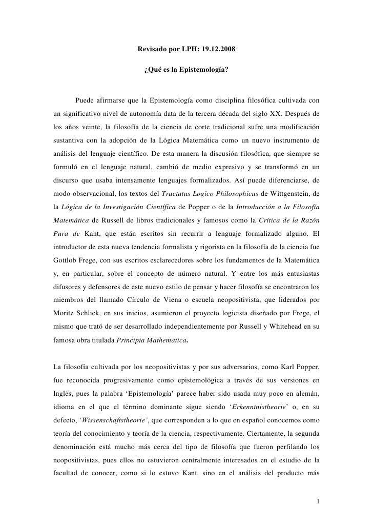 Revisado por LPH: 19.12.2008                               ¿Qué es la Epistemología?       Puede afirmarse que la Epistemo...
