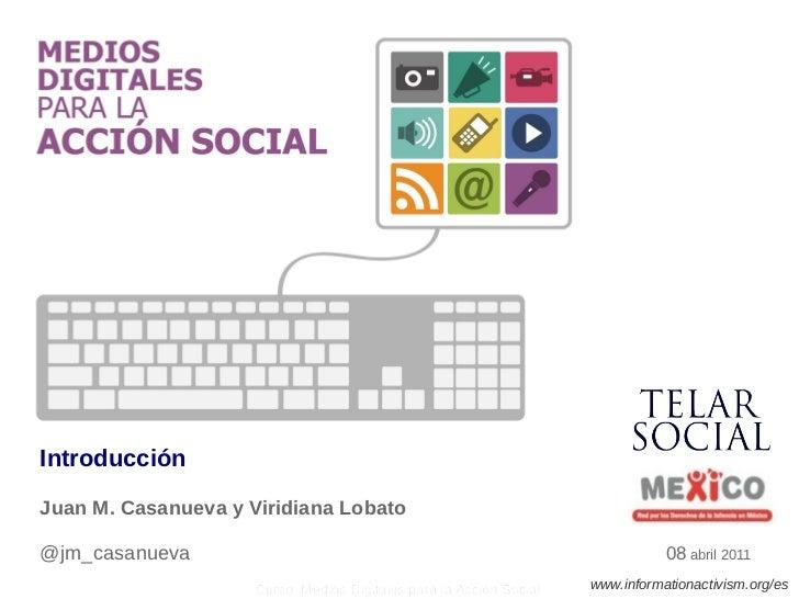 IntroducciónJuan M. Casanueva y Viridiana Lobato@jm_casanueva                                                             ...