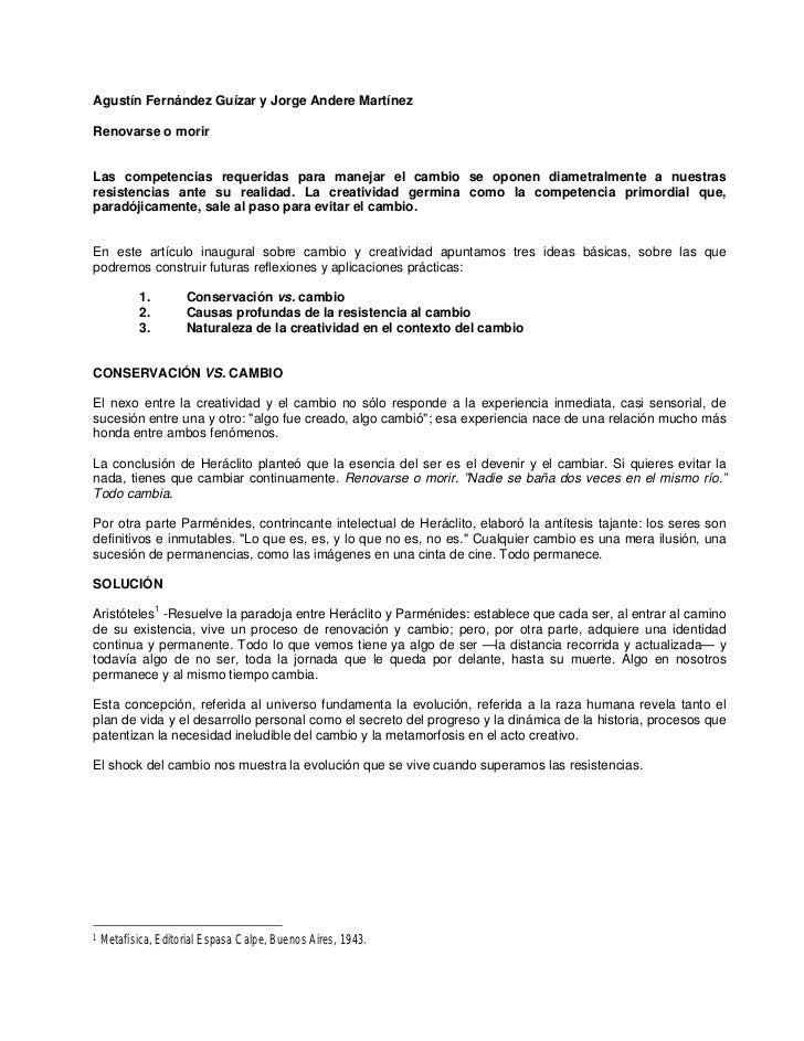 Agustín Fernández Guízar y Jorge Andere MartínezRenovarse o morirLas competencias requeridas para manejar el cambio se opo...