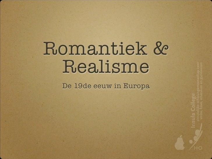 Romantiek &  Realisme  De 19de eeuw in Europa