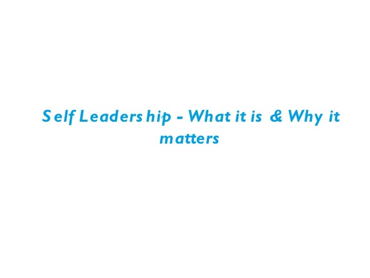 Self Leadership - What it is & Why it matters