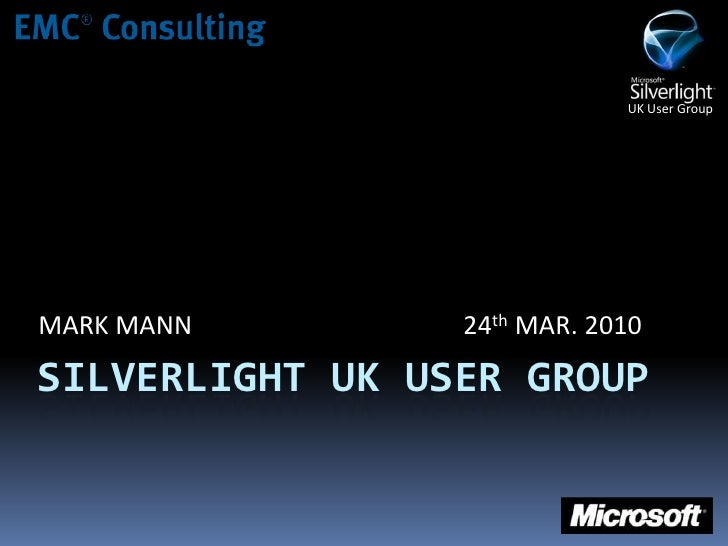 Silverlight UK User Group #12 (March2010) Introduction